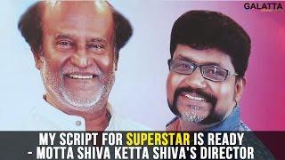 My script for superstar is ready - Motta Shiva Ketta Shiva's Director