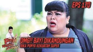 OMG!! Bayi Dikandungan Rika Punya Kekuatan Super - Fatih Di Kampung Jawara Eps 170