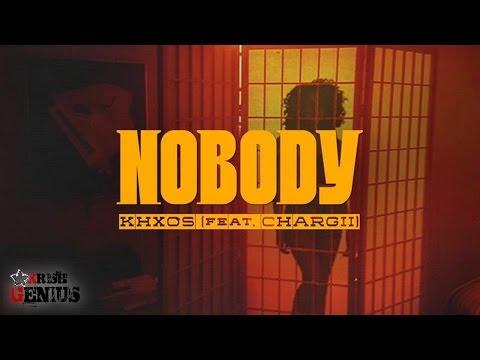 Khxos Ft. Chargii - Nobody - May 2017