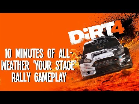 DiRT 4 Gameplay: 10 Minutes of All-Weather Your Stage Rallying!