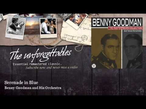 Benny Goodman and His Orchestra - Serenade in Blue - feat. Dick Haymes