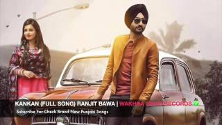 Kankan FULL SONG Ranjit Bawa   Desi Routz   Brand New Punjabi Song 2016   YouTube