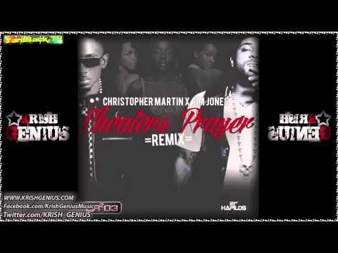 Christopher Martin Ft. Jim Jones - Cheaters Prayer (Remix) Jan 2013