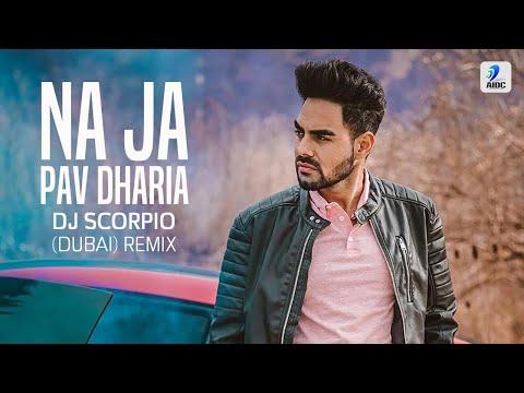 Na Ja (Pav Dharia) - DJ Scorpio (Dubai) Remix