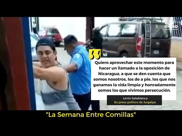 Lenín Salablanca, ex preso político de Juigalpa hace un llamado a la oposición de Nicaragua.