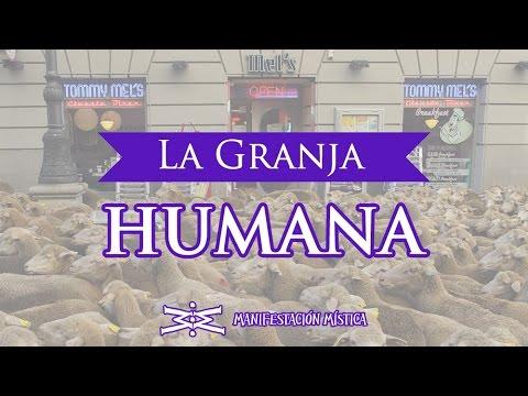La Granja Humana - Manifestación Mística