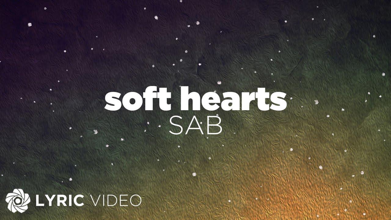 Soft Hearts - SAB (Lyrics)