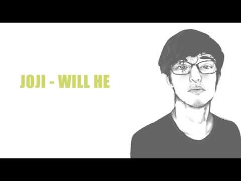 Joji - Will He (LYRICS)