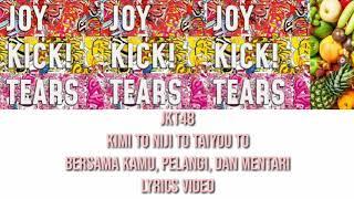 [FULL LYRICS] Kimi to Niji to Taiyou to/Bersama Kamu, Pelangi, dan Mentari - JKT48