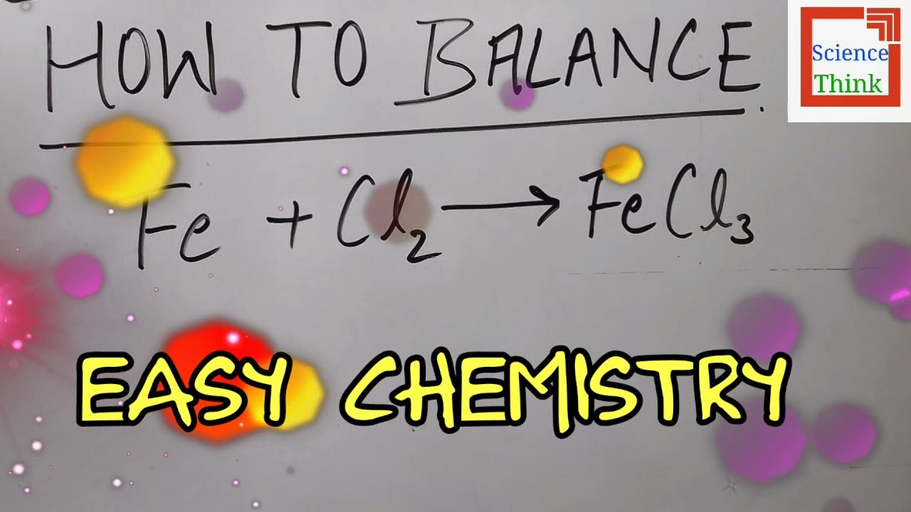 Balancing Chemical Equations   Fe   Cl2 Fecl3   Easy