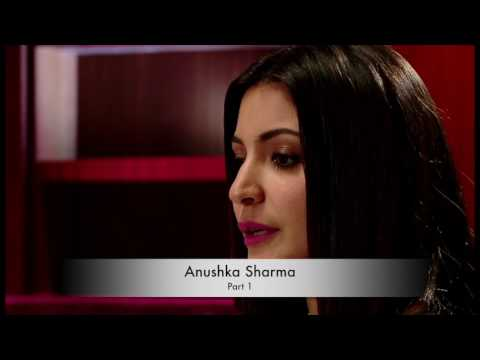 Anushka Sharma narrates her life journey - Part 1