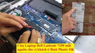 Cứu chiếc Laptop Dell Latitude 7250 mất nguồn cho anh khách ở Bình Phước chỉ 350k