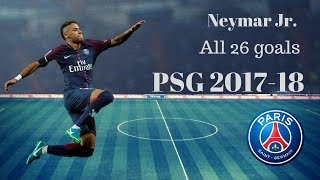 Neymar Jr. || All 26 Goals for PSG || 2017-18 || HD