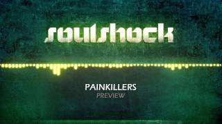 Soulshock Painkillers (Preview) (HQ)