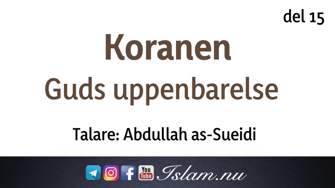Koranen är Guds uppenbarelse | del 15 | Abdullah as-Sueidi