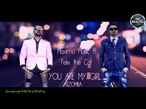 Maximo Music & Felix the Cat - You Are My Girl - Kizomba (lyrics) Green Garage