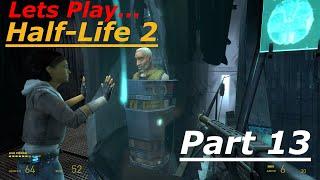 Guy-Plays - Half-Life 2 - Walkthrough Gameplay Part 13 (Dell XPS 9550) - Nova Riot!