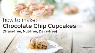 Chocolate Chip Cupcakes (paleo-friendly, Grain-free, Nut-free, Dairy-free)