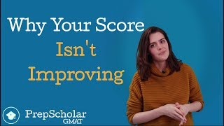 Why Your GMAT Score Is Not Improving | How to Get Past a GMAT Plateau