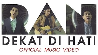Video RAN - Dekat di Hati (Official Music Video) download MP3, 3GP, MP4, WEBM, AVI, FLV Juli 2018