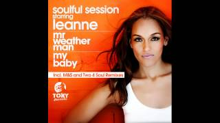 Soulful Session Starring Leanne - Mr. Weather Man (Soulful Session Re-Touch)