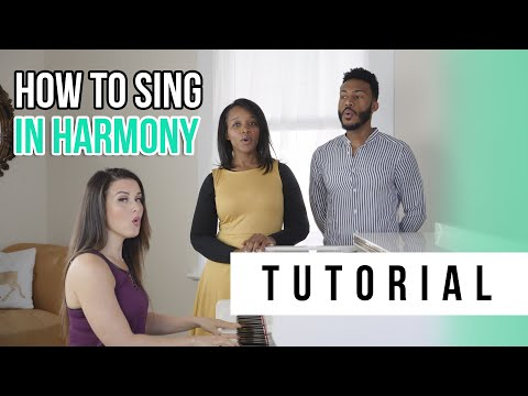 How to Sing in Harmony