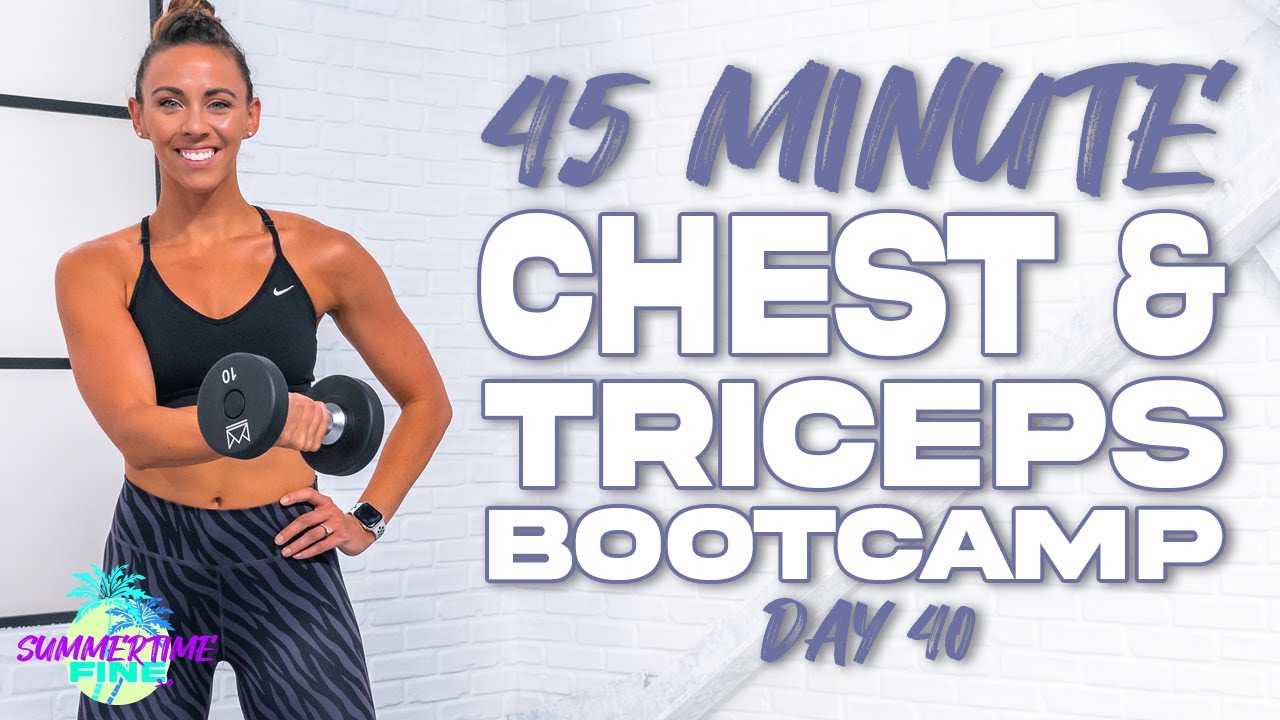 45 Minute Chest & Triceps Bootcamp   Summertime Fine 3.0 - Day 40