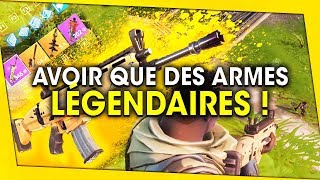 AVOIR QUE DES ARMES LÉGENDAIRES ! FORTNITE BATTLE ROYALE thumbnail