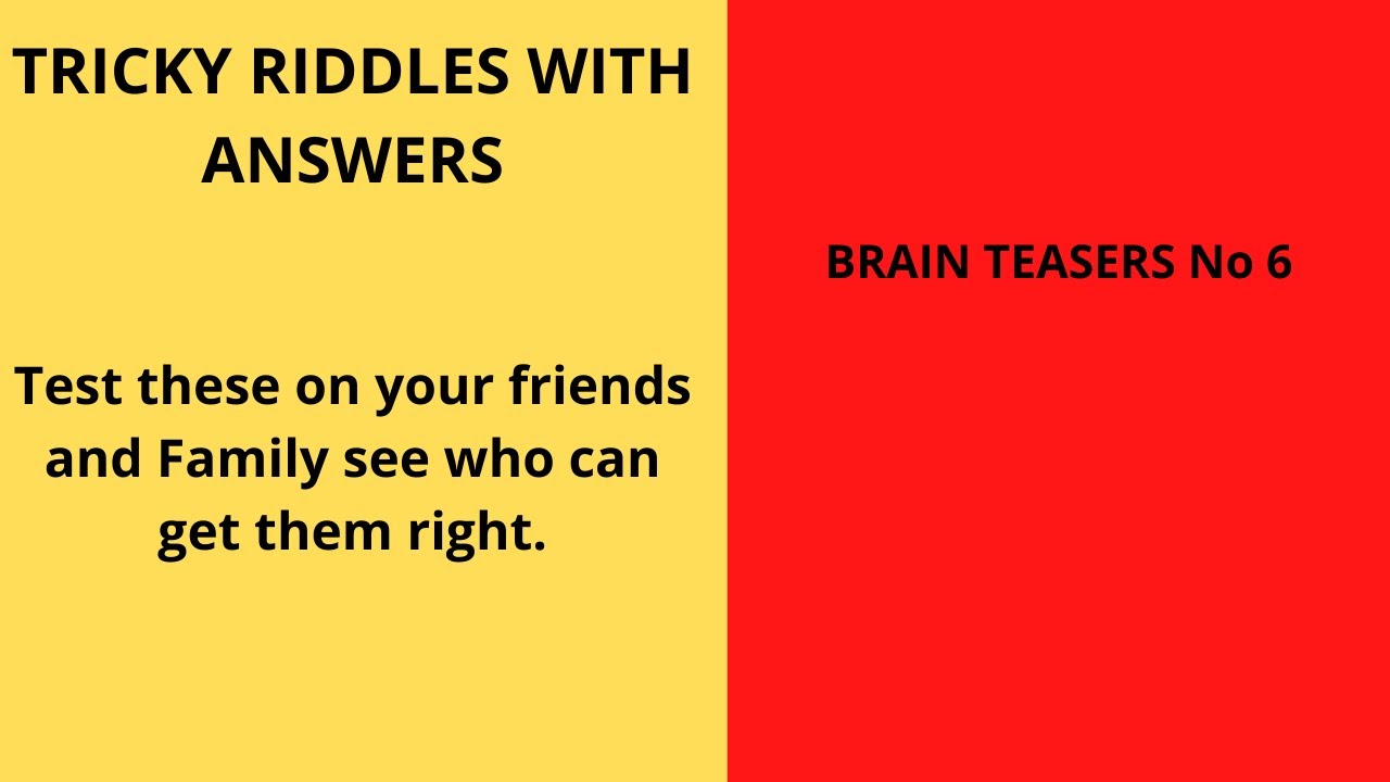 Tricky Riddles With Answers Brain Teasers For Adults And Kids No 6 Youtube