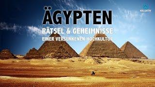 ÄGYPTEN - Rätsel und Geheimnisse einer versunkenen Hochkultur
