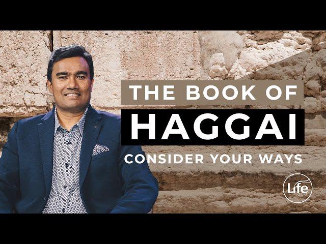 Haggai Part 5 - Consider Your Ways - Rev Paul Jeyachandran