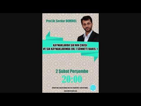 Şianın Çıkışı ve Şia Kaynaklarında Ehli Sünnet - Prof. Dr. Serdar Demirel