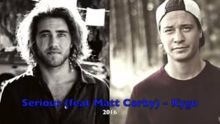 Serious  Feat. Matt Corby  - Kygo  2016