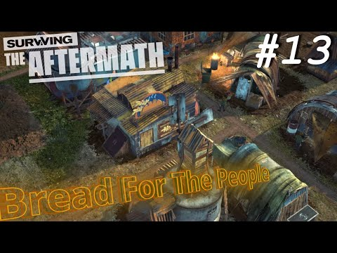 Surviving The Aftermath *Update 5*   Episode #13   Bread For The People