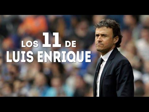 Los 11 de Luis Enrique, entrenador FC Barcelona - YouTube