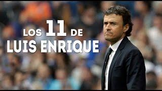 Los 11 de Luis Enrique, entrenador FC Barcelona