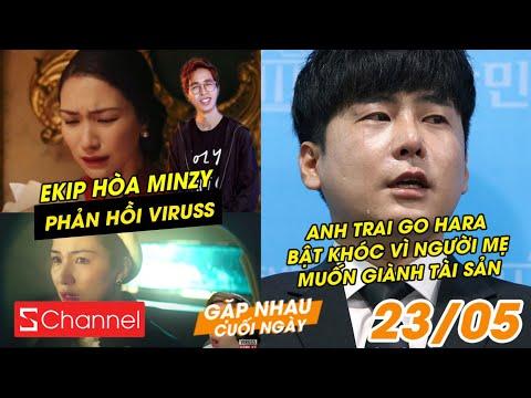Ekip Hòa Minzy đáp trả ViruSs | Anh trai Go Hara bật khóc vì mẹ muốn giành tài sản – GNCN 23/5