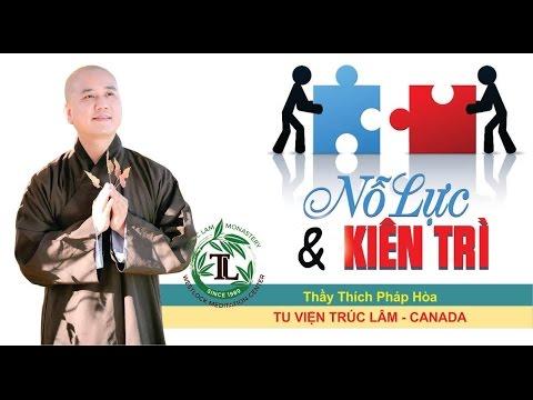 Nổ Lực & Kiên Trì - Thầy. Thích Pháp Hòa ( Jan 15, 2017 )