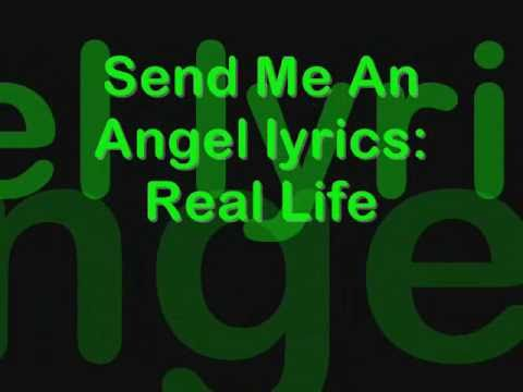 Real Life - Send Me An Angel lyrics