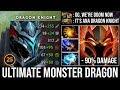 Super Strong & Tanky + Lvl4 Elder Dragon Form Aghanim Dragon Knight   Ultimate Monster - 90% Damage