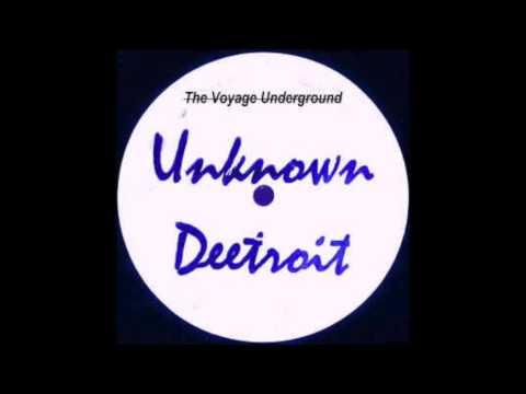 Deetroit - The Voyage Underground [Unknown Deetroit]