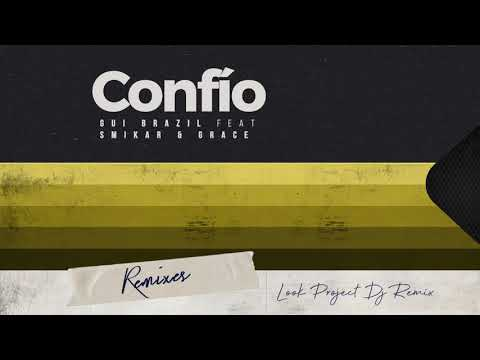Gui Brazil - Confío feat. Smikar & Grace (Look Project Dj Remix) (Radio Mix)