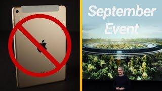 iPad Mini 5 Not Happening + More Apple September Event Rumors!