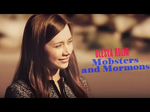 Olesya Rulin  Mobsters and Mormons