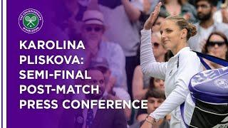 Karolina Pliskova Semi-Final Press Conference