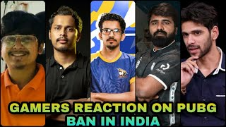 MORTAL AND OTHER GAMERS REACTION ON PUBG MOBILE BAN IN INDIA