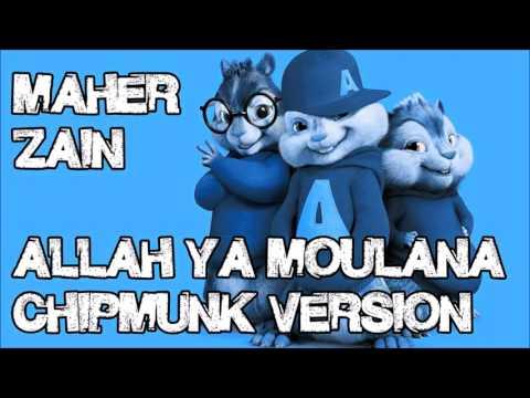Maher Zain - Allah Ya Moulana (Chipmunk Version)