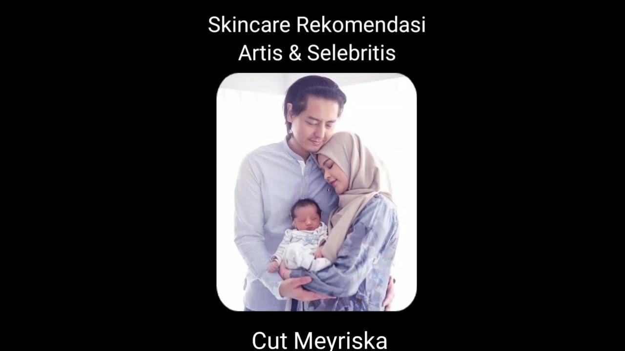 Cut Meryriska Recomendasi skincare artis II DRW SKINCARE