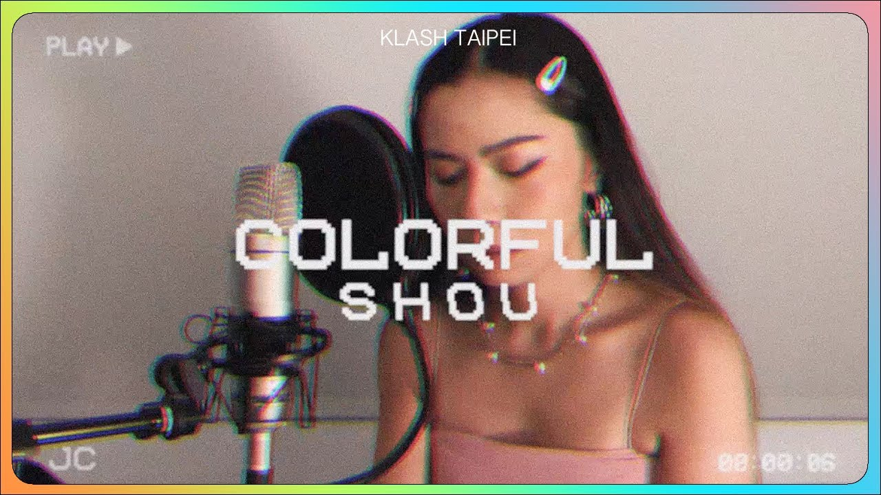 【Cover Channel】婁峻碩SHOU-COLORFUL (Jessie Remix ) |KLASH TAIPEI