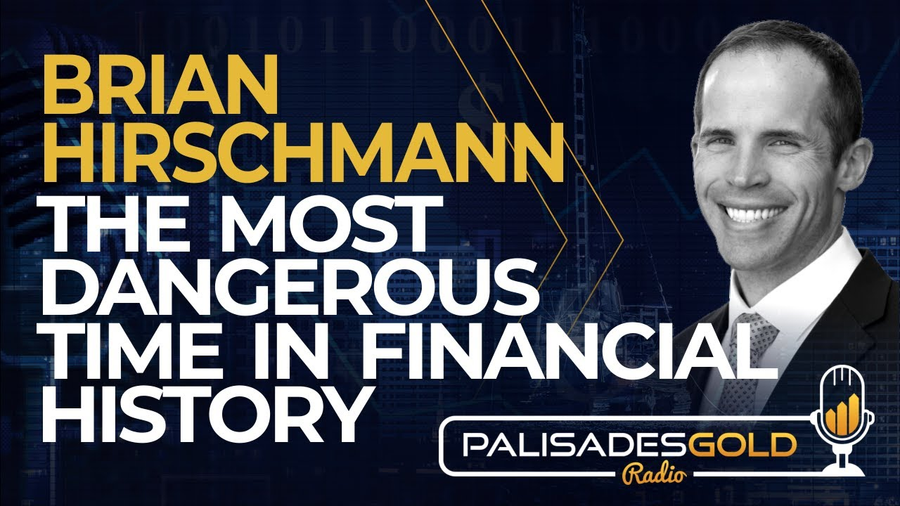 Brian Hirschmann: The Most Dangerous Time in Financial History
